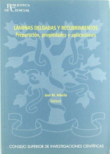 LAMINAS DELGADAS Y RECUBRIMIENTOS: Preparación, propiedades y: José María Albella