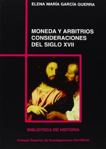 9788400082086: Moneda y arbitrios, consideraciones del siglo XVII (Biblioteca de Historia)