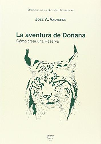 9788400082215: Memorias de un biólogo heterodoxo. Tomo IV. La aventura de Doñana: cómo crear una reserva