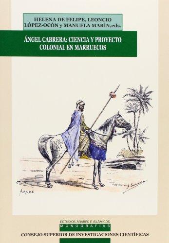 ÁNGEL CABRERA: CIENCIA Y PROYECTO COLONIAL EN: Helena de Felipe
