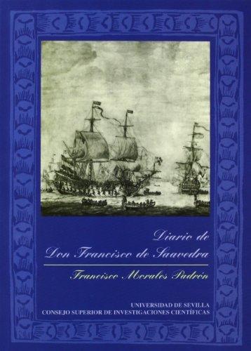 9788400082574: Diario de don Francisco de Saavedra (Publicaciones de la Escuela de Estudios Hispanoamericanos)