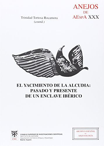 9788400082659: El yacimiento de La Alcudia (Elche, Alicante): Pasado y presente de un enclave ibérico (Anejos de Archivo Español de Arqueología)