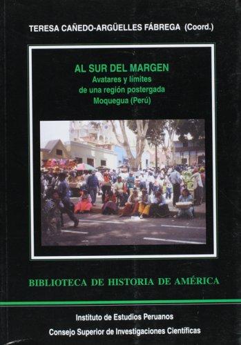 9788400082673: Al sur del margen: avatares y limites de una region postergada Moqueagua (Peru) (Spanish Edition)