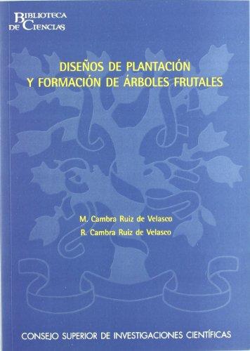 9788400082796: Diseños de plantación y formación de árboles frutales (Biblioteca de Ciencias)