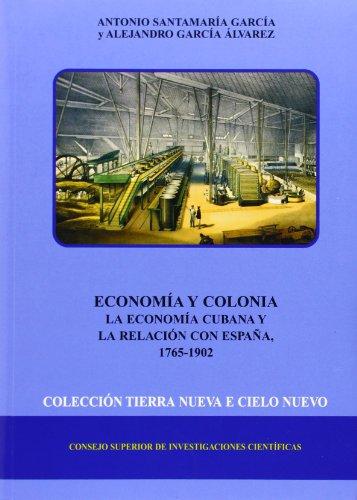 9788400082802: Economia y colonia. La economia cubana y la relacion con Espana, 1765-1902 (Spanish Edition)