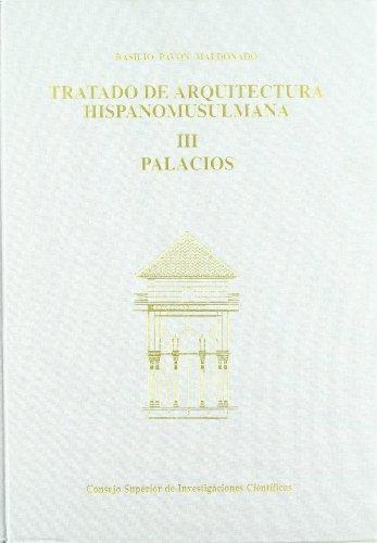 9788400082918: TRATADO DE ARQUITECTURA HISPANOMUSULMANA: PALACIOS (VOL. 3)