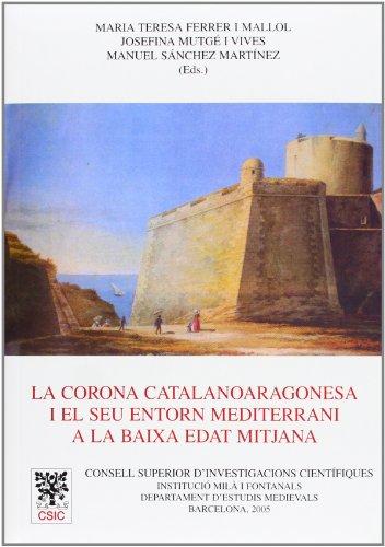 9788400083304: La Corona Catalanoaragonesa i el seu entorn mediterrani a la baixa Edat Mitjana: Actes del Seminari celebrat a Barcelona novembre 2003 (Anejos del Anuario de Estudios Medievales)