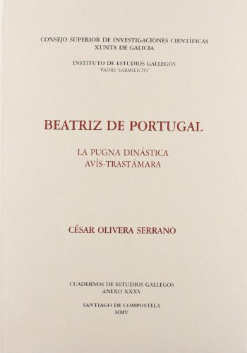 9788400083434: Beatriz de Portugal: La pugna dinástica Avís-Trastámara (Anexos Cuadernos de Estudios Gallegos)
