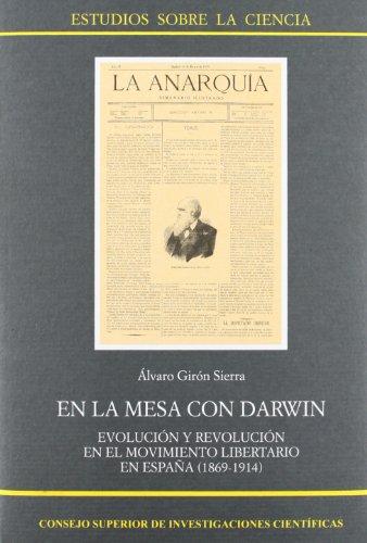 9788400083496: En la mesa con Darwin: Evolución y revolución en el Movimiento Libertario en España (1864-1914) (Estudios sobre la Ciencia)