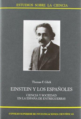 9788400083588: Einstein y los españoles: Ciencia y sociedad en la España de entreguerras (Estudios sobre la Ciencia)