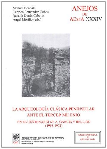 9788400083861: La Arqueología clásica peninsular ante el tercer milenio en el centenario de A. García y Bellido (1903-1972) (Anejos de Archivo Español de Arqueología)