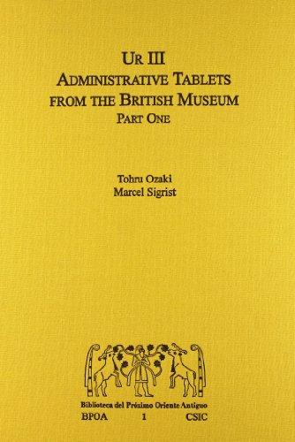 Ur III administrative tablets from the British: Ozaki, Tohru;Sigrist, Marcel
