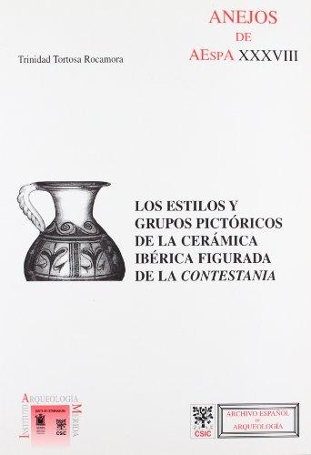9788400084356: Los estilos y grupos pictóricos de la cerámica ibérica figurada en la Contestania (Anejos de Archivo Español de Arqueología)