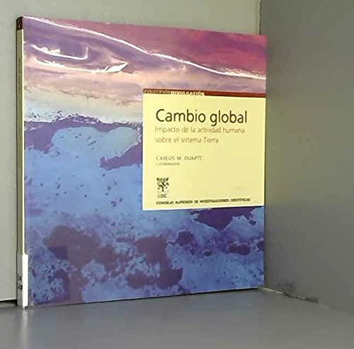 9788400084523: Cambio global/ Global Change: Impacto de la actividad humana sobre el sistema tierra/ The Impact of Human Activity on the Earth System (Divulgacion) (Spanish Edition)