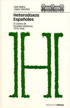 9788400084639: Heterodoxos Espanoles: El Centro de Estudios Historicos, 1910-1936 (Spanish Edition)