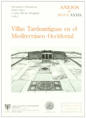 VILLAS TARDOANTIGUAS EN EL MEDITERRANEO OCCIDENTAL: ARCE, JAVIER