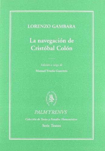 LA NAVEGACIÓN DE CRISTÓBAL COLÓN (Rústica): Lorenzo Gambara (autor),
