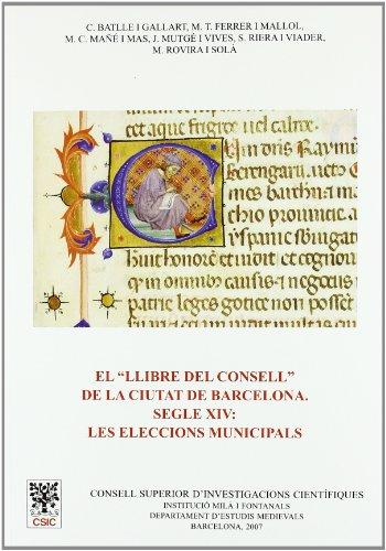 9788400085094: El Llibre del Consell de la ciutat de Barcelona, Segle XIV: les eleccions municipals (Anejos del Anuario de Estudios Medievales)