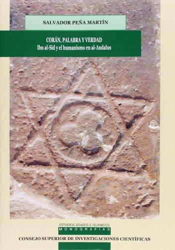 9788400085308: Corán, palabra y verdad, Ibn al-Sid y el humanismo en Al-Andalus (Estudios Arabes e Islamicos: Monografías)