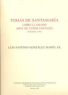 Libro llamado arte de tañer fantasía. (Valladolid, 1565): Tomás De Santamaría