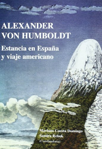 9788400085667: Alexander Von Humboldt: Estancia En Espana y Viaje Americano (Spanish Edition)