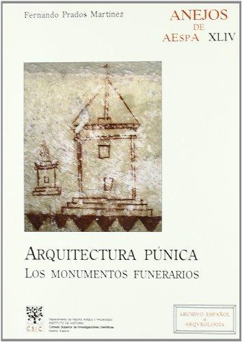 9788400086190: Arquitectura púnica : los monumentos funerarios: Los monumentos funerarios: 44 (Anejos de Archivo Español de Arqueología)