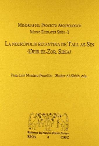 9788400086411: La necrópolis bizantina de Tall as-Sin (Deir ez-Zor, Siria): Memorias del proyecto arqueológico Medio Éufrates Sirio-I (Biblioteca del Próximo Oriente Antiguo)