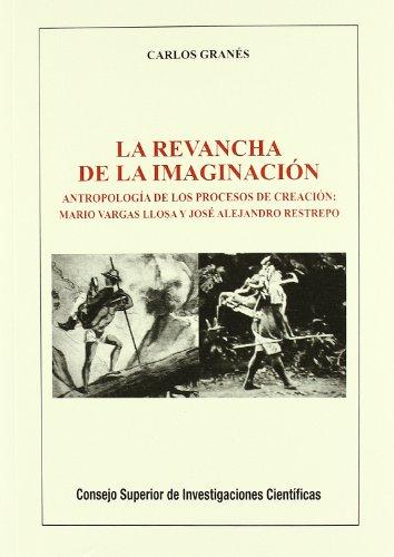 9788400086879: La revancha de la imaginacion: antropologia de los procesos de creacion. Mario Vargas Llosa y Jose Alejandro Restrepo