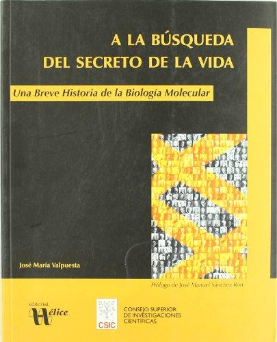 9788400087043: A la búsqueda del secreto de la vida: Una breve historia de la biología molecular