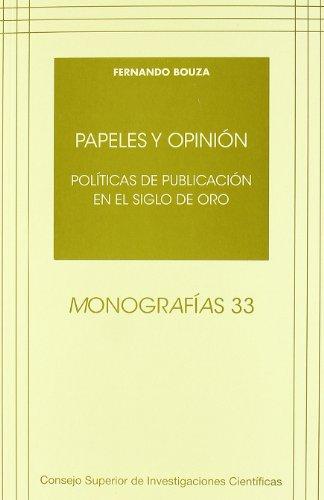 9788400087302: Papeles y opinión: Políticas de publicación en el Siglo de Oro