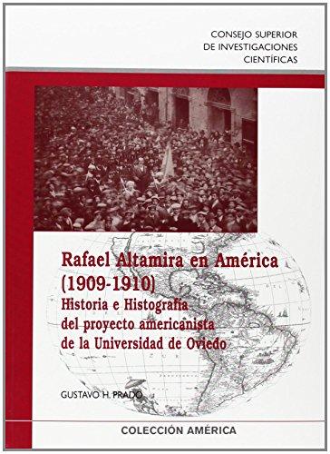 9788400087548: Rafael Altamira en América (1909-1910): Historia e histografía del proyecto americanista de la Universidad de Oviedo (Colección América)