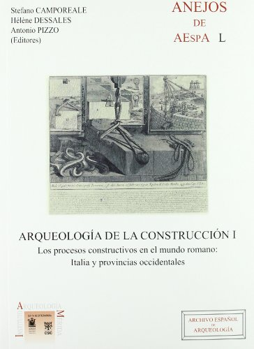 9788400087890: Arqueología de la construcción I: Los procesos constructivos en el mundo romano: Italia y provincias occidentales (Anejos de Archivo español de Arqueología)