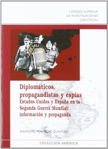9788400089054: Diplomáticos, propagandistas y espías: Estados Unidos y España en la Segunda Guerra Mundial: información y propaganda (Colección América)