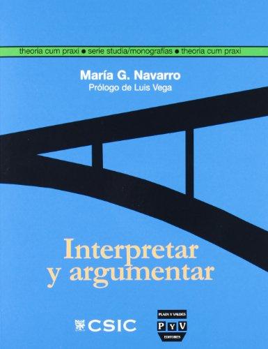 9788400089184: Interpretar y argumentar: La hermenéutica gadameriana a la luz de las teorías de la argumentación (Theoria cum praxi)