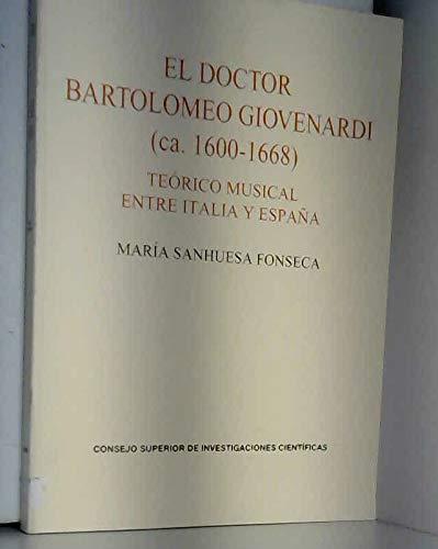 9788400089283: El doctor Bartolomeo Giovenardi (ca. 1600-1668): Teórico musical entre Italia y España (Monumentos de la Música Española)
