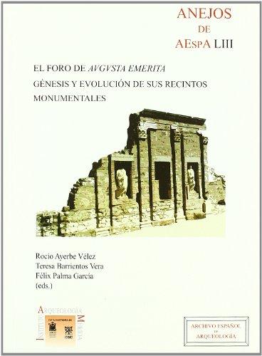 9788400089344: El Foro de Augusta Emerita: Génesis y evolución de sus recintos monumentales (Anejos de Archivo español de Arqueología)