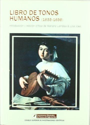 9788400090364: Libro de Tonos Humanos (1655-1656). Vol. IV: 4 (Cancioneros Musicales de Poetas del Siglo de Oro)