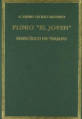 Panegírico de Trajano: Plinio el Joven ( G. Plinio Cecilio Segundo ) - Rosario Moreno ...