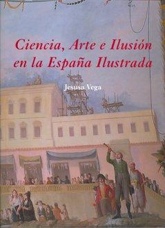 9788400092351: Ciencia, arte e ilusión en la España ilustrada