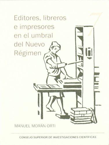 9788400093006: Editores, libreros e impresores en el umbral del Nuevo Régimen (Serie 23 de abril)