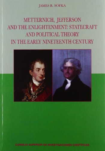 9788400093761: Metternich, Jefferson and the Enlightenment: Statecraft and Political Theory in the Early Nineteenth Century