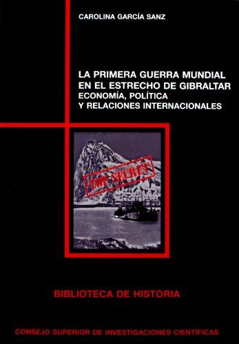 9788400093914: La Primera Guerra Mundial en el estrecho de Gibraltar: economía, política y relaciones internacionales (Biblioteca de Historia)