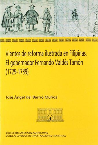 9788400094621: Vientos de reforma ilustrada en Filipinas. El gobernador Fernando Valdés Tamón (1729-1739) (Universos Americanos)