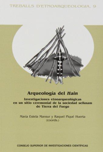 ARQUEOLOGÍA DEL HAIN: Investigaciones etnoarqueológicas en un: María Estela Mansur;