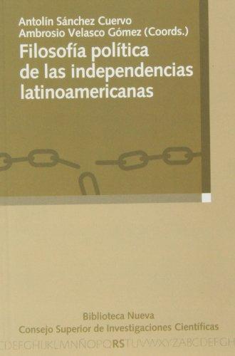 9788400096137: Filosofía política de las independencias latinoamericanas
