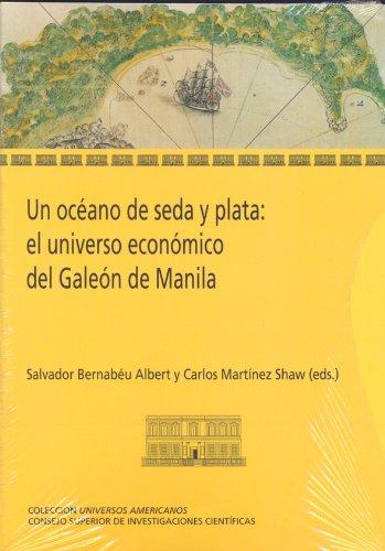 9788400096991: Un océano de seda y plata: el universo económico del Galeón de Manila (Universos Americanos)