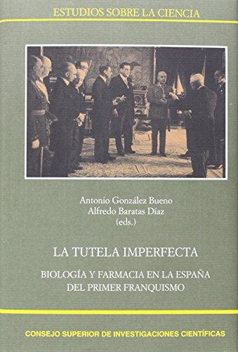 9788400097066: La tutela imperfecta: Biología y Farmacia en la España del primer franquismo (Estudios sobre la Ciencia)
