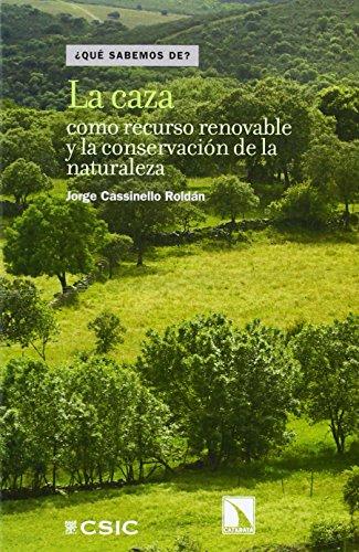 9788400097608: La caza como recurso renovable y la conservación de la naturaleza (¿Qué sabemos de?)