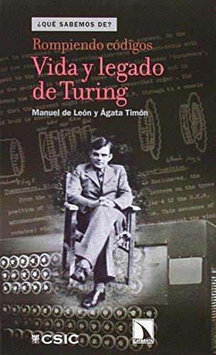 Rompiendo códigos: vida y legado de Turing: de León Rodríguez,