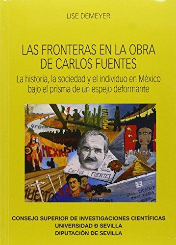 """9788400098353: Las fronteras en la obra de Carlos Fuentes: La historia, la sociedad y el individuo en México bajo el prisma de un espejo deformante (Premiados de Monografías """"Nuestra América"""")"""